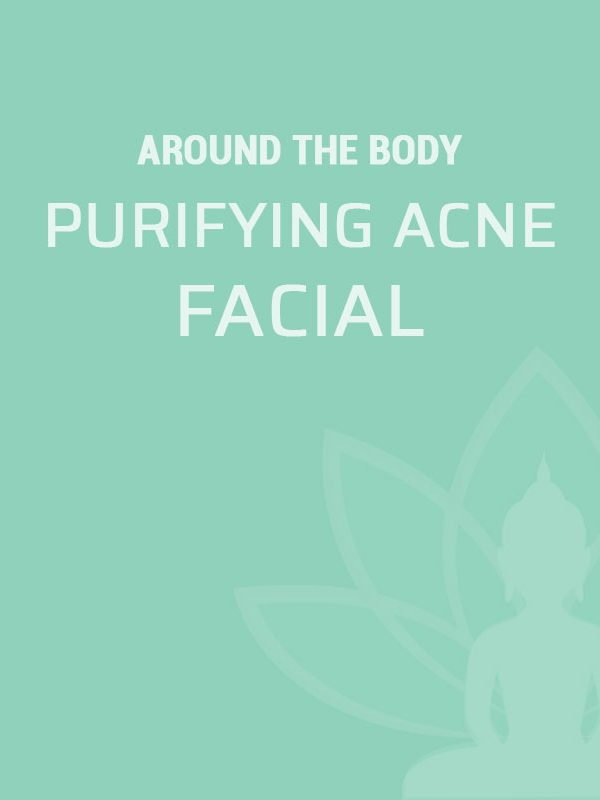 Around The Body Skin Solutions Purifying Acne Facial